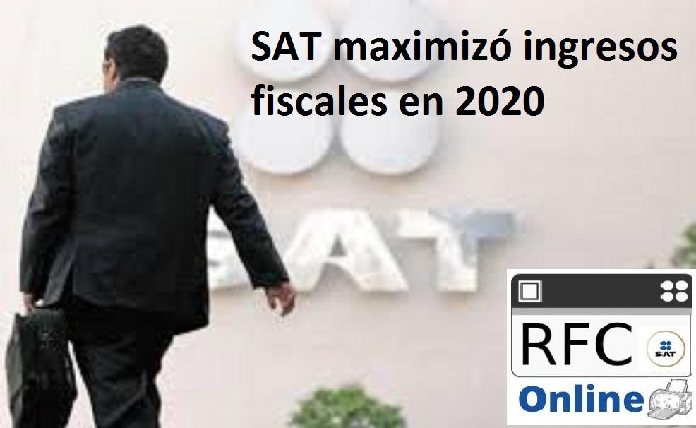 SAT maximizó ingresos fiscales en 2020